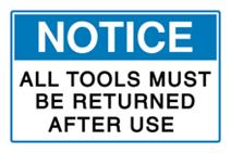Notice - All Tools Must Be Returned After Use