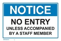 Notice - No Entry Unless Accompanied By a Staff Member