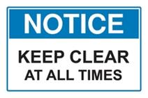 Notice - Keep Clear At All Times