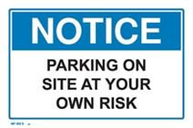 Notice - Parking on Site at Your Own Risk