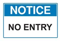 Notice - No Entry
