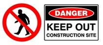 Danger - Keep Out Construction Site