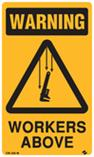 Warning - Workers Above