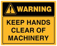 Warning - Keep Hands Clear of Machinery