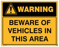 Warning - Beware of Vehicles in this Area