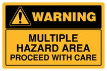 Warning - Multiple Hazard Area Proceed with Care