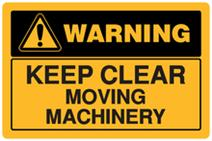 Warning - Keep Clear Moving Machinery