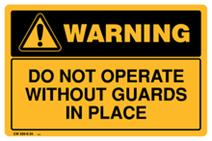 Warning - Do Not Operate Without Guards in Place