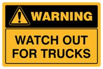 Warning - Watch Out for Trucks