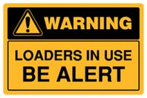 Warning - Loaders in Use Be Alert