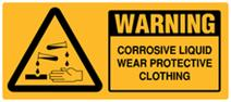 Warning - Corrosive Liquid Wear Protective Clothing