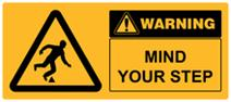Warning - Mind Your Step
