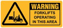 Warning - Forklifts Operating in this Area