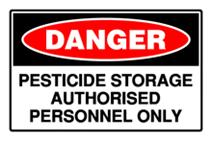 Danger - Pesticide Storage Authorised Personnel Only
