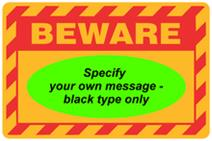 Beware - Specify your own Message