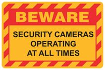 Beware - Security Cameras Operating at all Times