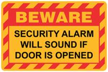 Beware - Security Alarm will Sound if Door is Opened
