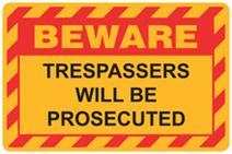 Beware - Trespassers will be Prosecuted