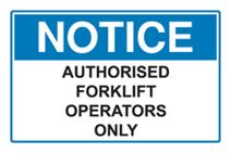 Notice - Authorised Forklift Operators Only