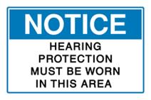 Notice - Hearing Protection Must Be Worn in this Area