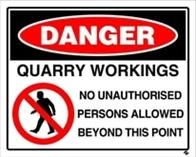 Danger- Quarry Workings No Unauthorised Persons All...