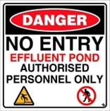 NO ENTRY - EFFLUENT POND